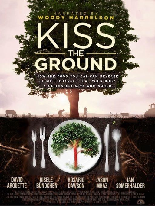 KISS THE GROUND το νέο ντοκιμαντέρ των Vegan Celebrities Woody Harrelson, Gisele Bündchen, Patricia Arquette